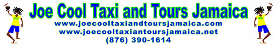 Joe Cool Taxi and Tours Jamaica - www.joecooltaxiandtourjamaica.com - www.joecooltaxiandtourjamaica.net